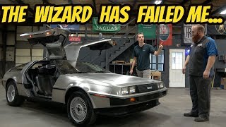 My DeLorean Is STILL BROKEN and It's the CAR WIZARDS Fault: THE TRUTH!