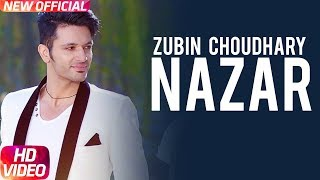 Nazar (Full ) | Zubin Choudhary ft. Kanika Maan | Latest Punjabi Song 2018 | Speed Records