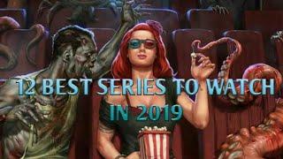 12 best series to watch in 2019    #bestandmust#2019
