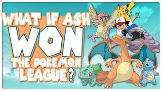 What if Ash Won The Pokemon League?