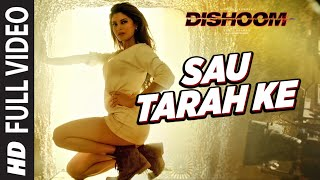 Sau Tarah Ke Full Video Song | Dishoom | John Abraham | Varun Dhawan | Jacqueline Fernandez| Pritam