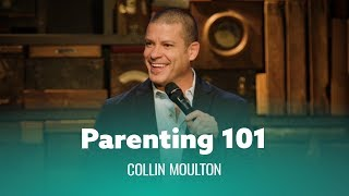 Parenting 101. Collin Moulton