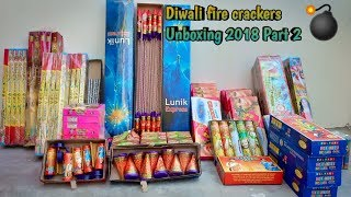Fire Crackers Unboxing 2018 || Part 2 !