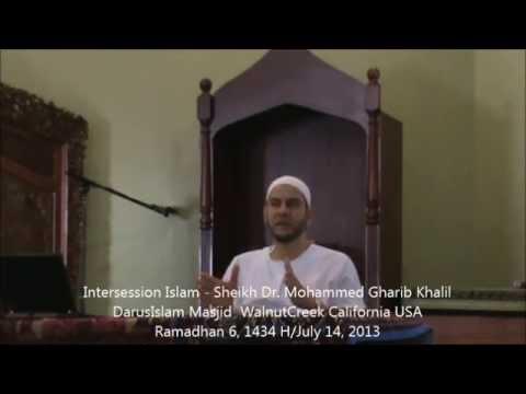 Intercession Islam - Sheikh Dr. Mohammed Gharib Khalil