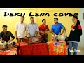 Dekh lena (Cover) Harmonium &Tabla || Tum bin 2 || Unplugged Bollywood song
