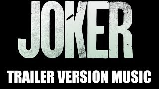 JOKER Trailer Music Version | Proper Teaser Trailer Movie Soundtrack Theme Song