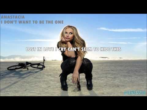 Anastacia - Anastacia - I Don't Want To Be The One (Lyrics)