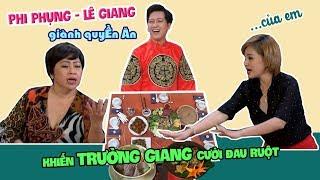 Phi Phụng, Lê Giang 'giành quyền ăn' khiến Trường Giang 'bế tắc'