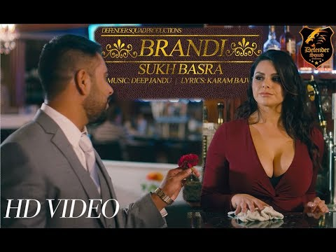 BRANDI (HD VIDEO)   SUKH BASRA ft DEEP JANDU   Latest Punjabi Song 2017   New Punjabi Songs 2017