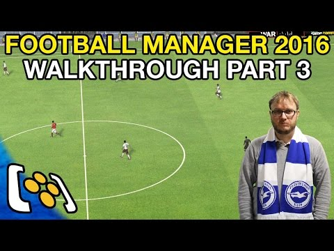 Let's Play Football Manager 2016: My Life as a Football Manager Episode 3