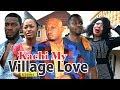 KACHI MY VILLAGE LOVE 6 - 2018 LATEST NIGERIAN NOLLYWOOD MOVIES || TRENDING NIGERIAN MOVIES