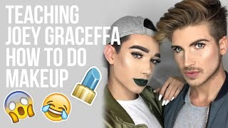 TEACHING JOEY GRACEFFA HOW TO DO MAKEUP!