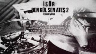 İsör - Ben Kül Sen Ateş 2 (Official Audio)