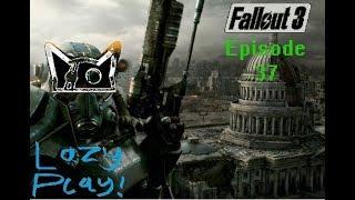 Lazy Play ~ Fallout 3 ~ Episode 37 ~ Underground, overground