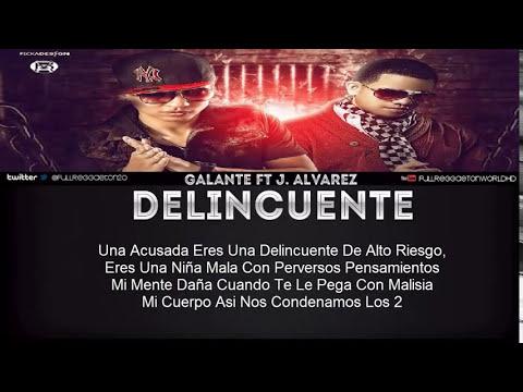 Galante El Emperador Ft J Alvarez Delincuente Official Remix Con Letra Reggaeton 2013