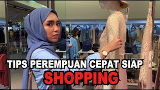 TIPS PEREMPUAN CEPAT SHOPPING