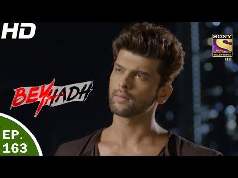 Beyhadh - बेहद - Ep 163 - 25th May, 2017 thumbnail