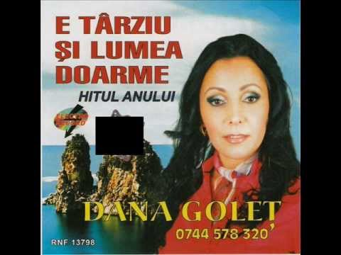 Dana Golet - E tarziu si lumea doarme https://www.facebook.com/denys.LoveMusique.