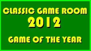 Classic Game Room - 2012 GAME OF THE YEAR AWARDS SHOW!!!!!