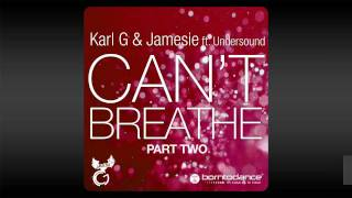 Karl G & Jamesie feat. Undersound - Can't Breathe (Lovable Rogues Remix)