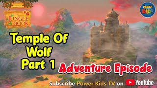 Jungle book Season 2 Episode 26  Temple of the wolf