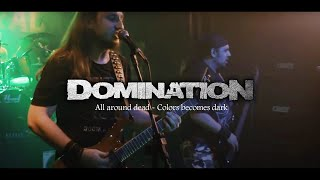 DOMINATION - All around dead - Colors becomes dark