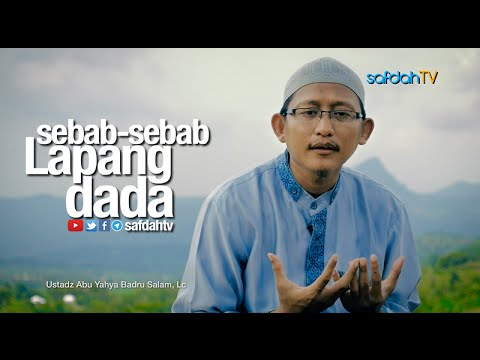 Seuntai Nasihat: Sebab-Sebab Lapang Dada - Ustadz Badru Salam, Lc