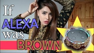 If Alexa Was Brown (The Ammna Echo) | Browngirlproblems1