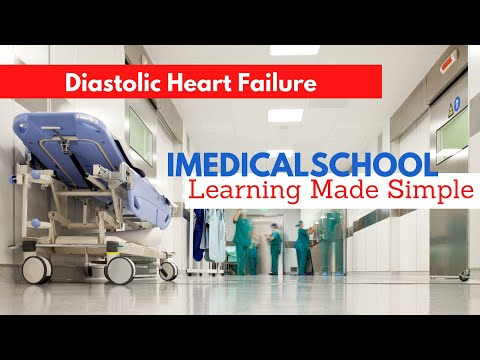 Medical School - Heart Failure with Preserved Ejection Fraction (Diastolic Heart Failure)