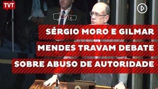 Sérgio Moro e Gilmar Mendes travam debate sobre abuso de autoridade