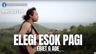 Download lagu #ACOUSTRIP FELIX IRWAN | EBIET G ADE - ELEGI ESOK PAGI