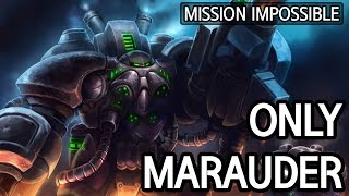 Attack with Marauder, defend with Widow mine :: Mission Impossible l StarCraft 2: Legacy of the Void