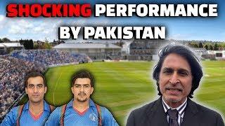 Shocking performance by Pakistan   Afghanistan looking good   Ramiz Speaks