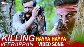 RGV's Killing Veerappan Telugu Movie   Hayya Hayya Video Song Male Version   Shivraj Kumar
