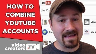How To Combine YouTube Channels under one Account