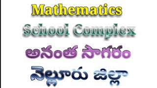 Mathematics School Complex, ZPPHS Anantha Sagaram , Nellore dt