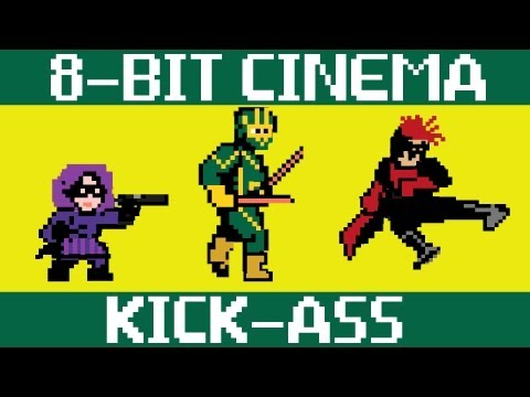Kick Ass - 8 Bit Cinema!