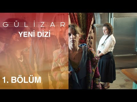 Gülizar 1. Bölüm