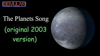 The Planets Song (2003 first version WITH PLUTO) by Bemular