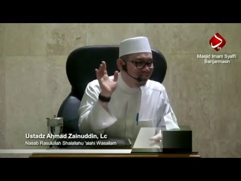 Nasab Rasulullah Shalallahu 'alahi Wasallam - Ustadz Ahmad Zainuddin, Lc