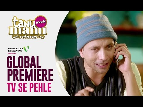 Pappiji Tells Chachaji About Tanu Weds Manu Returns Global Premiere!