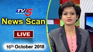 News Scan With Sowjanya Nagar | 16th October 2018