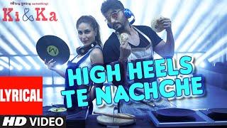 HIGH HEELS TE NACHCHE Lyrical Video Song | KI & KA | Meet Bros ft. Jaz Dhami | Yo Yo Honey Singh