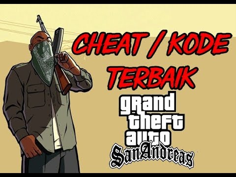CHEAT / KODE TERBAIK DI GTA San Andreas