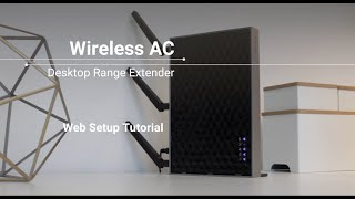 How to Set Up Wireless AC Desktop Wi-Fi Range Extenders