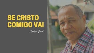 SE CRISTO COMIGO VAI - 515 HARPA CRISTÃ-Carlos José-LEGENDADO