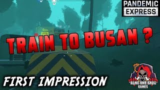 Train to Busan Zombie Style - Pandemic Express Gameplay - Zombie Survival Game