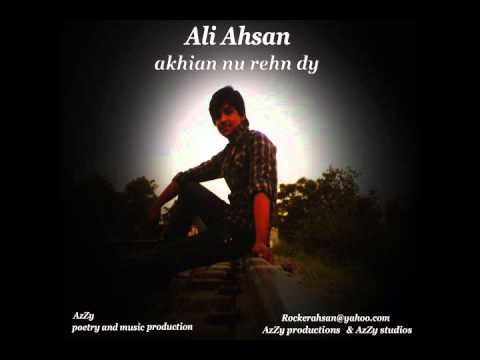 Ali Ahsan - Akhian nu ren de  official (Original) Song