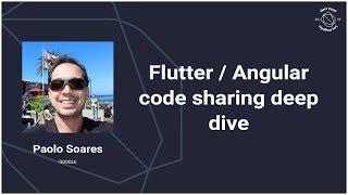 Flutter / AngularDart – Code sharing, better together (DartConf 2018)