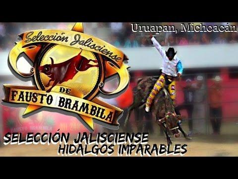 PARA BUENOS TOROS BUENOS JINETES Selección Jalisciense en Uruapan Michoacán